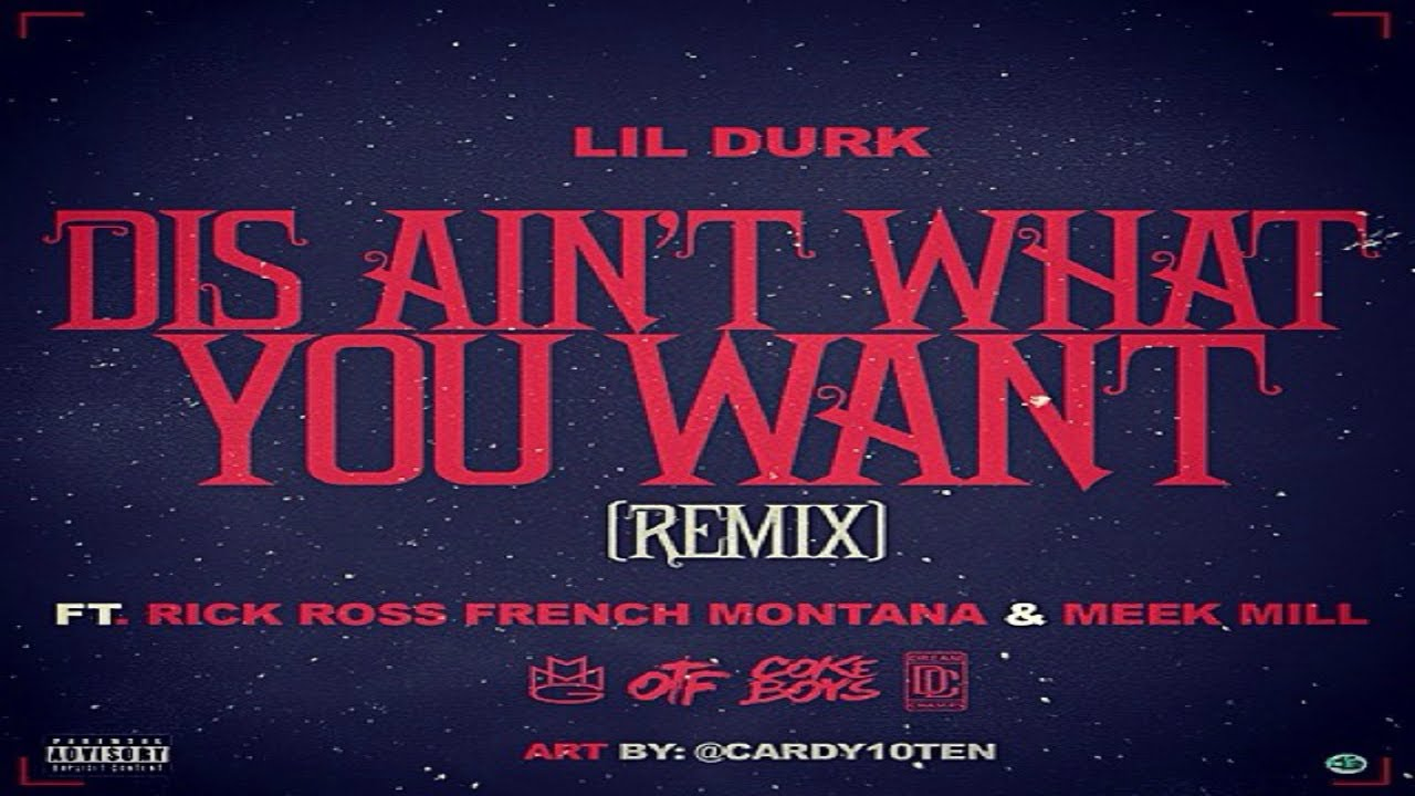 lil durk dis aint what you want remix ft rick ross