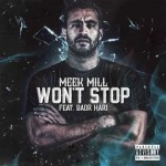 Meek Mill ft. Badr Hari – Won't Stop