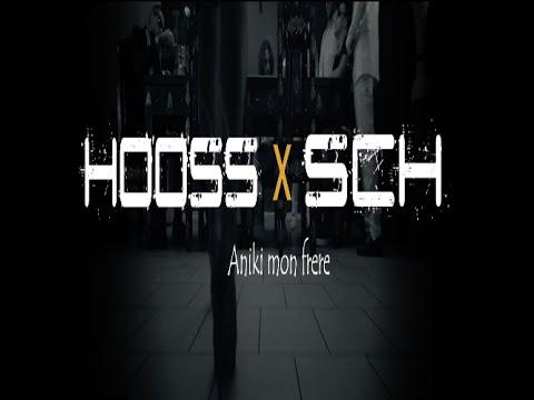 hooss-feat-sch-aniki-mon-frere-official-
