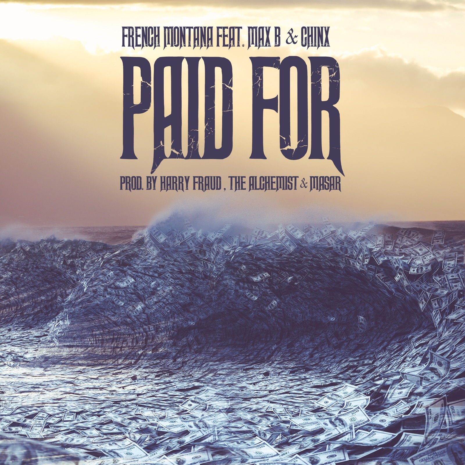 french-montana-feat-chinx-max-b-paid-for