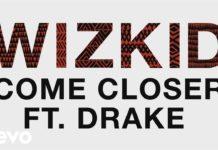 WizKid feat Drake - Come Closer