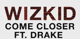 WizKid feat Drake - Come Closer