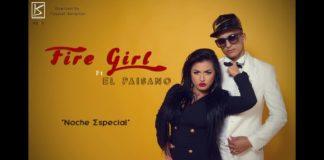 Fire Girl feat El Paisano – Noche Especial