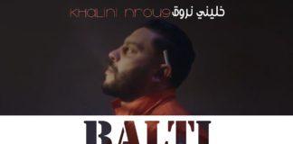 Balti - Khalini Nrou9