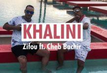 Zifou feat Cheb Bachir - Khalini