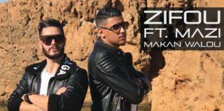 Zifou feat Mazi Makan Walou