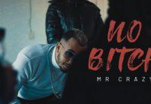 MR CRAZY - NO BiTCH !