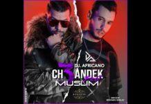 DJ AFRICANO feat Muslim Ch3andek