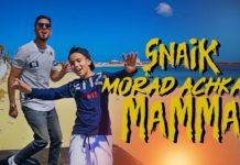 SNAIK Feat MORAD ACHKAR MAMA