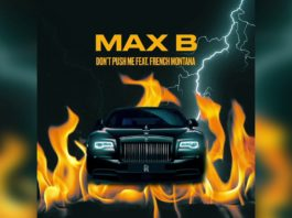 Max B feat French Montana Don't Push Me