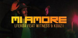 LFERDA feat WITNESS & KOUZ1 Mi Amore