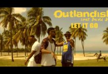 Outlandish feat David Jay - Let It Go