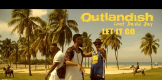 Outlandish feat David Jay - Let It Go