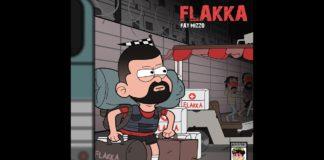 Fat Mizzo FLAKKA