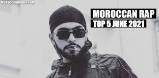 Top 5 Moroccan Rap Music Videos June 2021