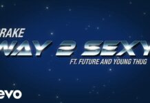 Drake feat Future & Young Thug Way 2 Sexy